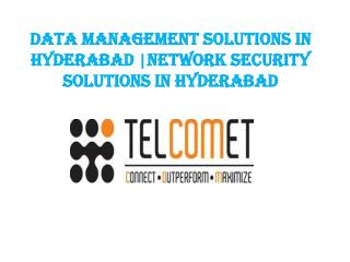 Data Management Solutions in Hyderabad |Network Security Solutions in Hyderabad
