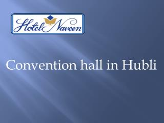Convention hall in Hubli