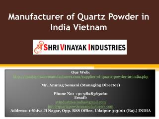 Manufacturer of Quartz Powder in India Vietnam