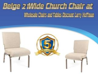 Beige 21Wide Church Chair at Wholesale Chairs and Tables Discount Larry Hoffman