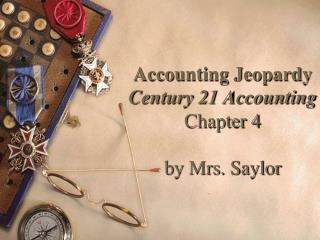 Accounting Jeopardy Century 21 Accounting Chapter 4 by Mrs. Saylor