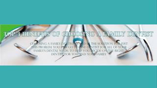 Top 3 Benefits of Choosing a Family Dentist