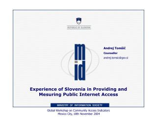 Experience of Slovenia in Providing and Mesuring Public Internet Access