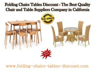 Folding Chairs Tables Discount - The Best Quality Chair and Table Suppliers Company in California