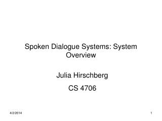 Spoken Dialogue Systems: System Overview
