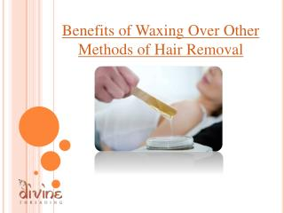 Benefits of Waxing Over Other Methods of Hair Removal