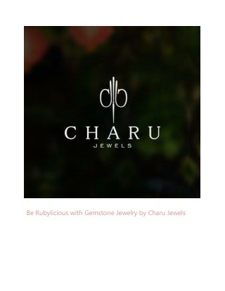 Be Rubylicious with Gemstone Jewelry by Charu Jewels