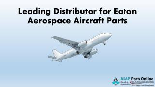 Eaton Aerospace Aircraft Parts – ASAP Parts Online