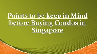 Remember Following Points before Buying Condos in Singapore