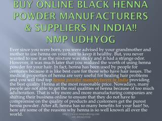 Buy Online Black Henna Powder Manufacturers & Suppliers in India!! NMP Udhyog