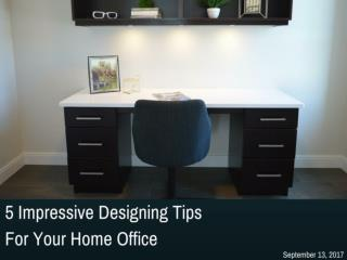 5 Impressive Designing Tips For Your Home Office | Newtoninex