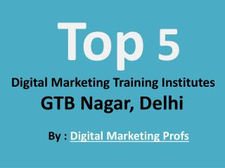 Top 5 Best Digital Marketing Course Institutes GTB Nagar New Delhi | Digital Marketing Profs