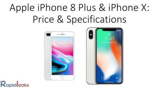 Apple iPhone 8 Plus & iPhone X: Price & Specifications