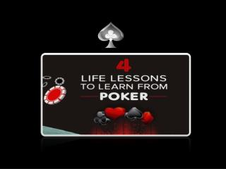 4 Life Lessons to Learn From Poker