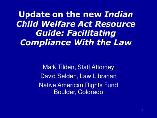 Update on the new  Indian Child Welfare Act Resource Guide: Facilitating Compliance With the Law