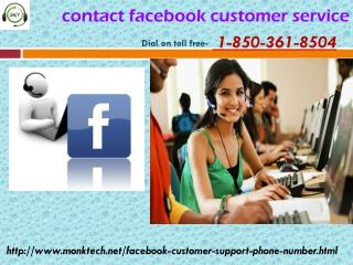 Dial Contact facebook customer service To Connect Us 1-850-361-8504