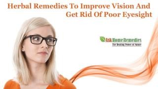 Herbal Remedies To Improve Vision And Get Rid Of Poor Eyesight
