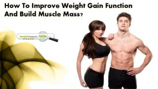 How To Improve Weight Gain Function And Build Muscle Mass?