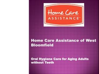 Oral Hygiene Care for Aging Adults without Teeth
