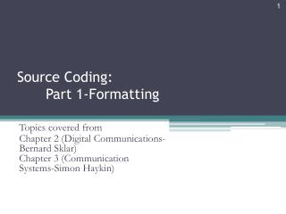 Source Coding: 	Part 1-Formatting