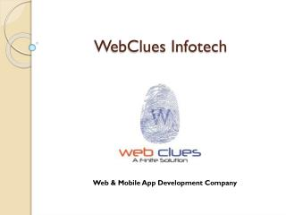Web Development Company, Hire Mobile App Developers, iOS & Android Apps, UI/UX| WebClues Infotech