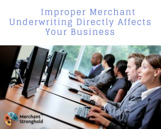 Merchant Improper Directly Affect Your Business