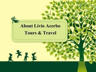 Tours and Travel Service Provider - Livio Acerbo