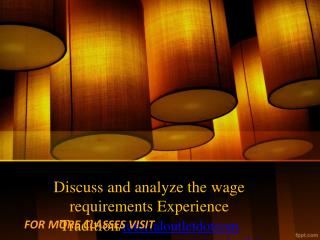 Discuss and analyze the wage requirements Experience Tradition/tutorialoutletdotcom