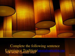 Complete the following sentence Experience Tradition/tutorialoutletdotcom