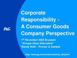 Corporate Responsibility - A Consumer Goods Company Perspective