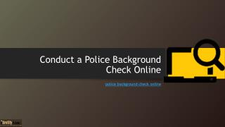 Conduct a Police Background Check Online