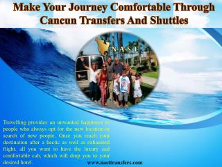 Make Your Journey Comfortable Through Cancun Transfers And Shuttles