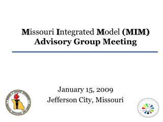 M issouri I ntegrated M odel  ( MIM) Advisory Group Meeting