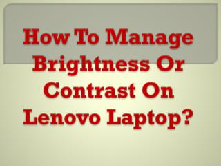How To Manage Brightness Or Contrast On Lenovo Laptop?