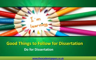 Good Things to Follow for Dissertation - Dos for Dissertation
