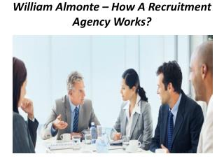 William Almonte – How A Recruitment Agency Works?