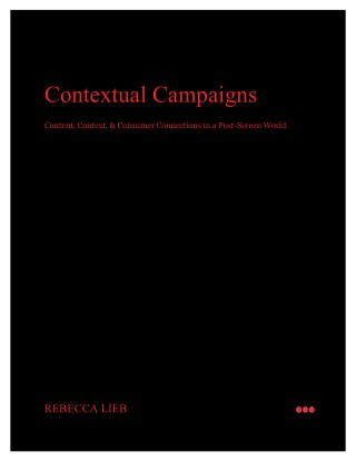 Contextual Campaigns: Content, Context & Consumer Connections in a Post-Screen World