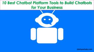 10 Best Chatbot Platform Tools to Build Chatbots for Your Business