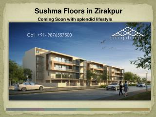 Sushma Floors in Zirakpur