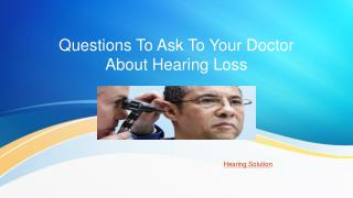 Question to ask to your doctor about hearing loss