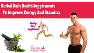 Herbal Daily Health Supplements To Improve Energy And Stamina