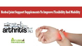 Herbal Joint Support Supplements To Improve Flexibility And Mobility