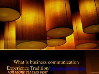 What is business communication Experience Tradition/tutorialoutletdotcom