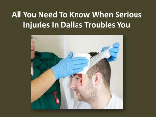 All you need to know when Serious Injuries in Dallas troubles you| TedLyon.com