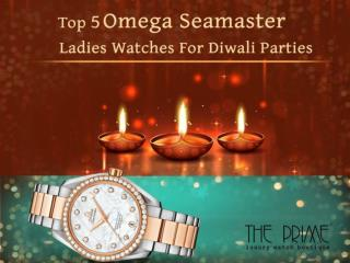 Top 5 Omega Seamaster Ladies Watches for Diwali Parties