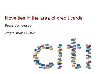 Novelties  in the area of credit cards
