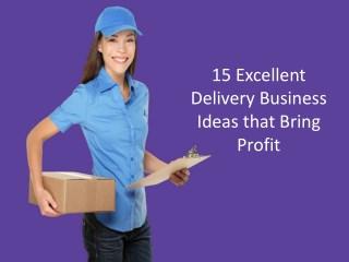 15 Excellent Delivery Business Ideas that Bring Profit