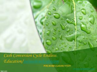 Cash Conversion Cycle Endless Education/tutorialoutletdotcom