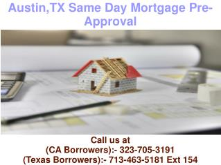 Austin TX Same Day Mortgage Pre-Approval @ 713-463-5181 Ext 154