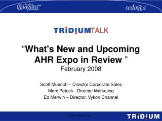 """ What's New and Upcoming AHR Expo in Review  "" February 2008"